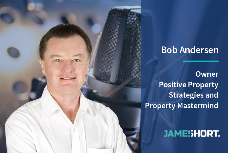 Bob Andersen – Owner, Positive Property Strategies and Property Mastermind
