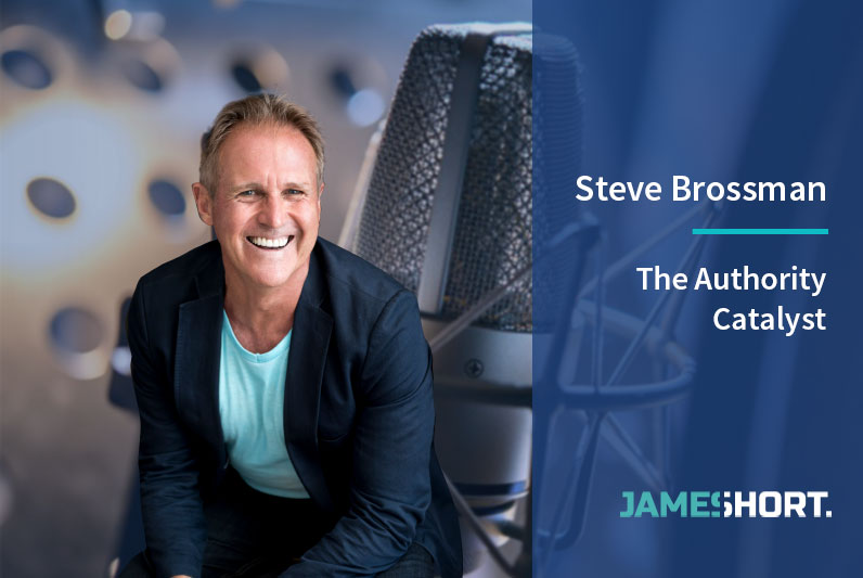Interview with Steve Brossman – The Authority Catalyst