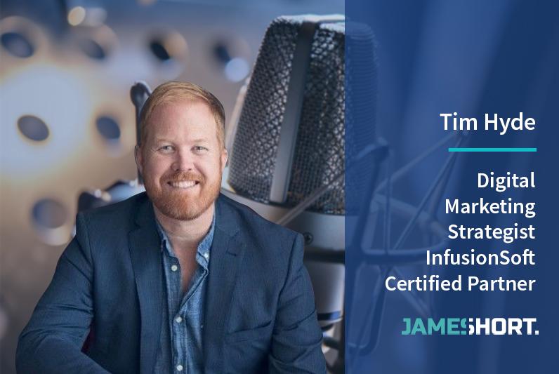 Tim Hyde – Digital Marketing Strategist, InfusionSoft Certified Partner