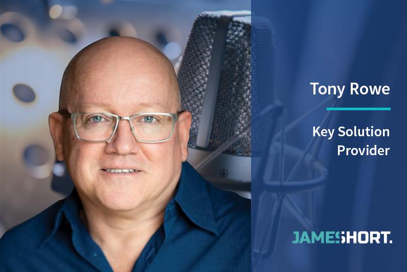 Tony Rowe – Key Solution Provider